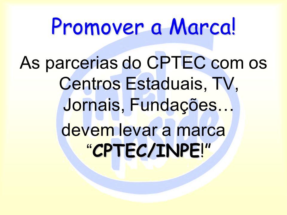 devem levar a marca CPTEC/INPE!
