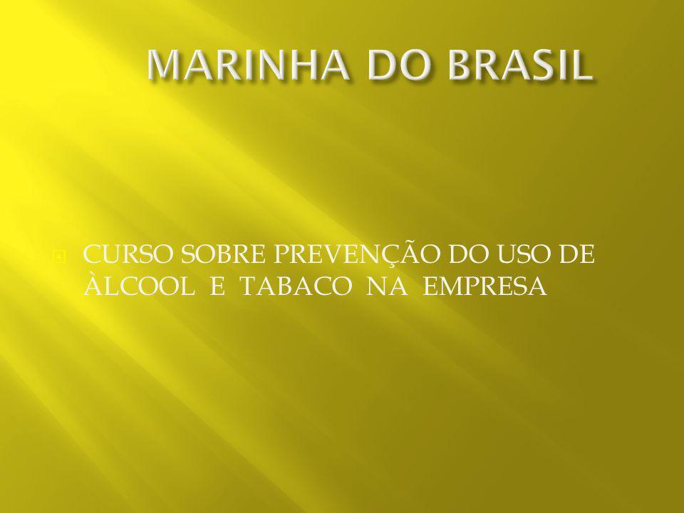 MARINHA DO BRASIL CURSO SOBRE PREVENÇÃO DO USO DE ÀLCOOL E TABACO NA EMPRESA