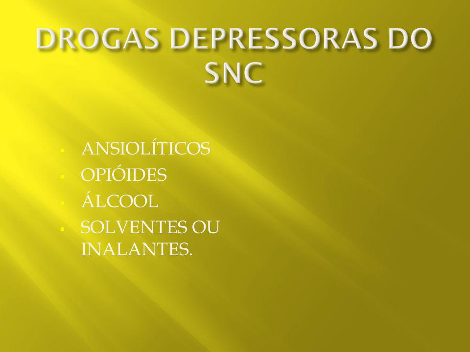DROGAS DEPRESSORAS DO SNC