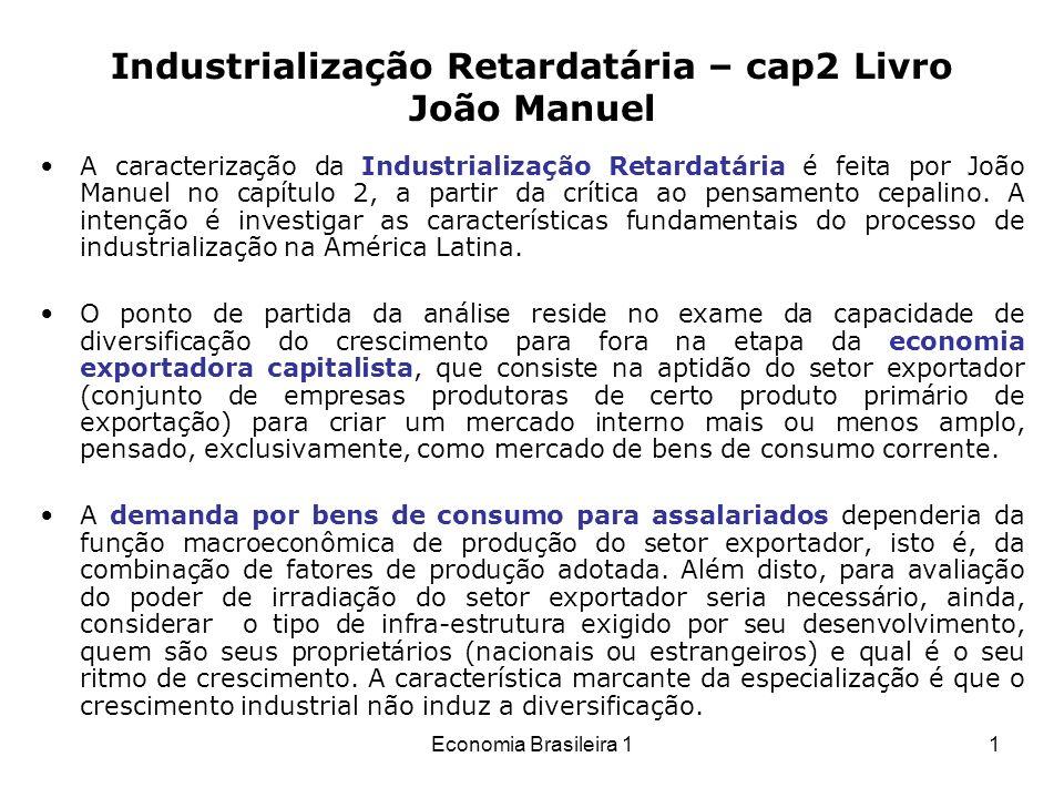 Industrialização Retardatária – cap2 Livro João Manuel