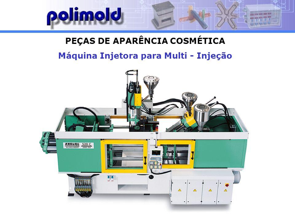 PEÇAS DE APARÊNCIA COSMÉTICA Máquina Injetora para Multi - Injeção