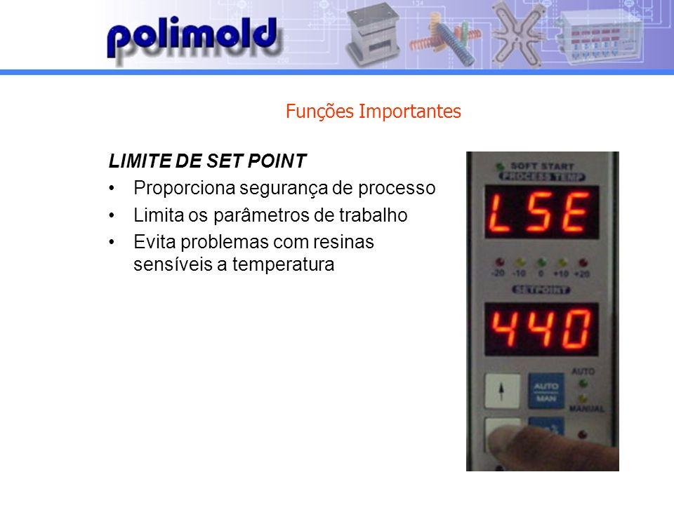 Funções Importantes LIMITE DE SET POINT. Proporciona segurança de processo. Limita os parâmetros de trabalho.