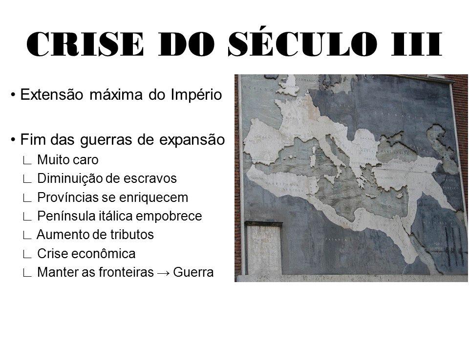 CRISE DO SÉCULO III • Extensão máxima do Império