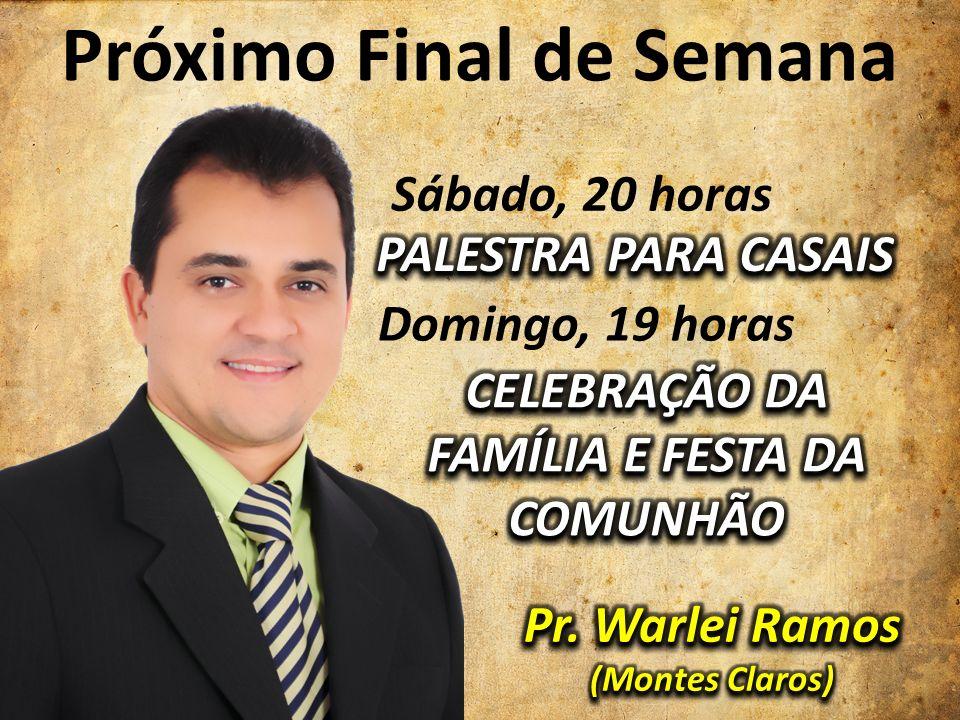 Próximo Final de Semana CELEBRAÇÃO DA FAMÍLIA E FESTA DA COMUNHÃO