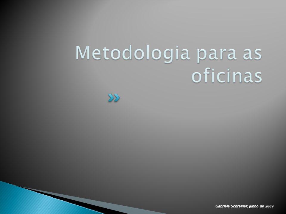 Metodologia para as oficinas