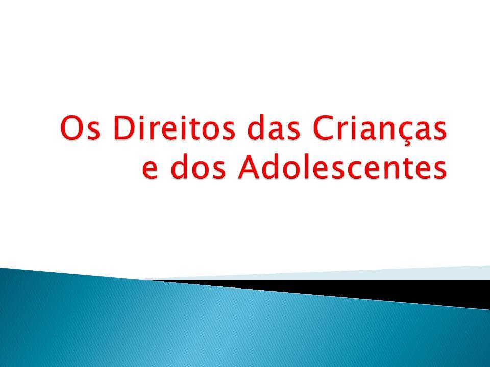 Os Direitos das Crianças e dos Adolescentes