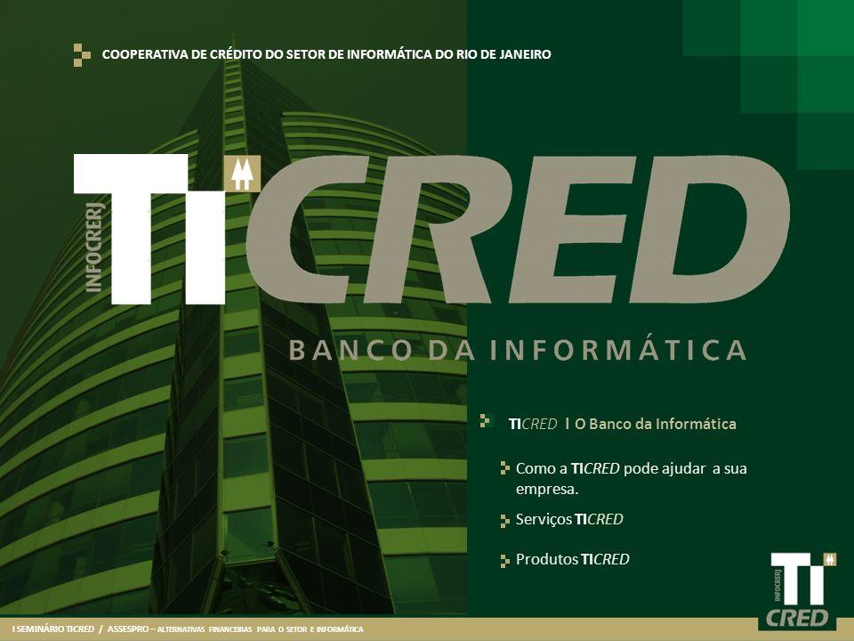 TICRED I O Banco da Informática