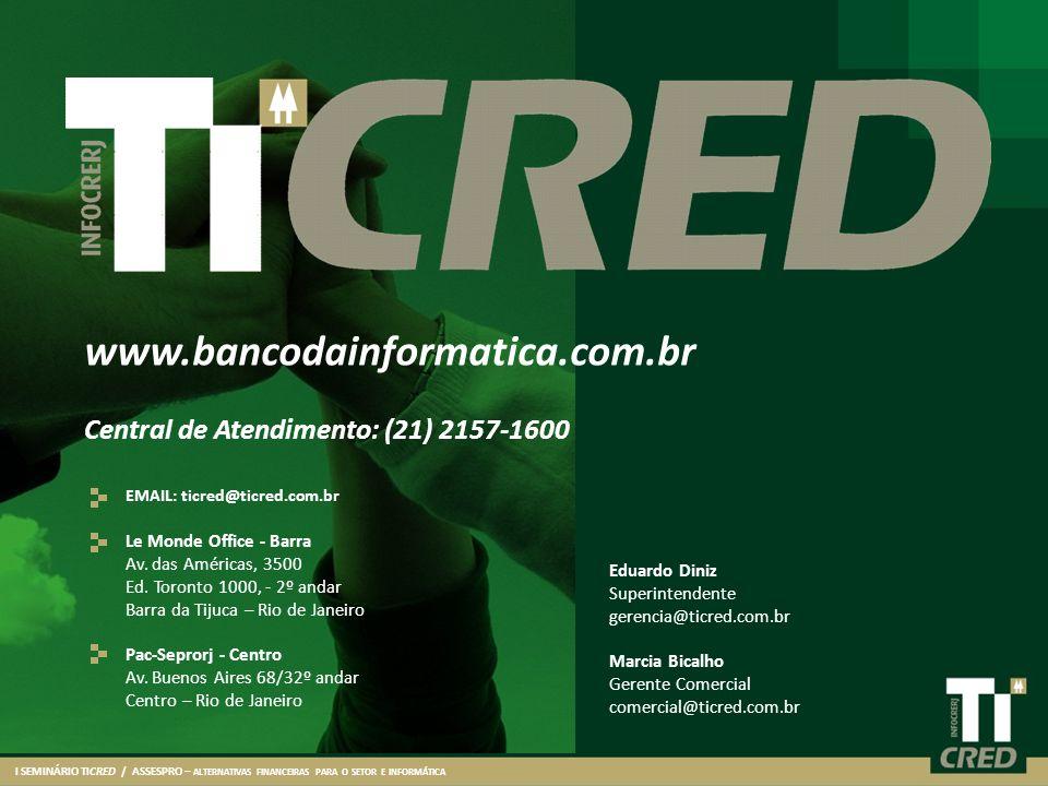 www.bancodainformatica.com.br Central de Atendimento: (21) 2157-1600