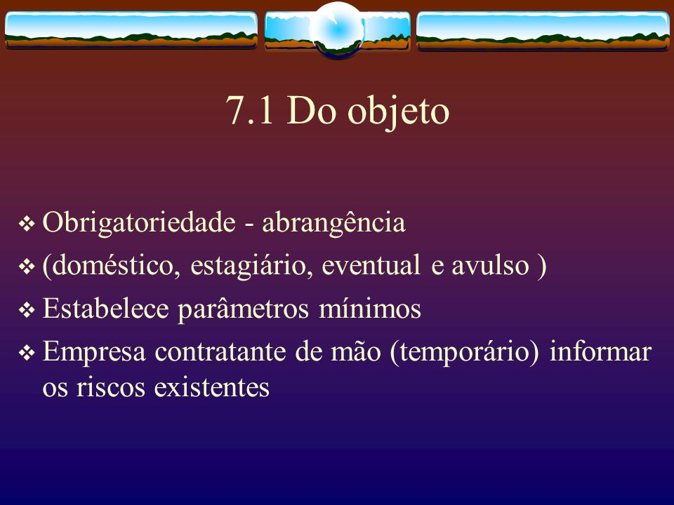 7.1 Do objeto Obrigatoriedade - abrangência