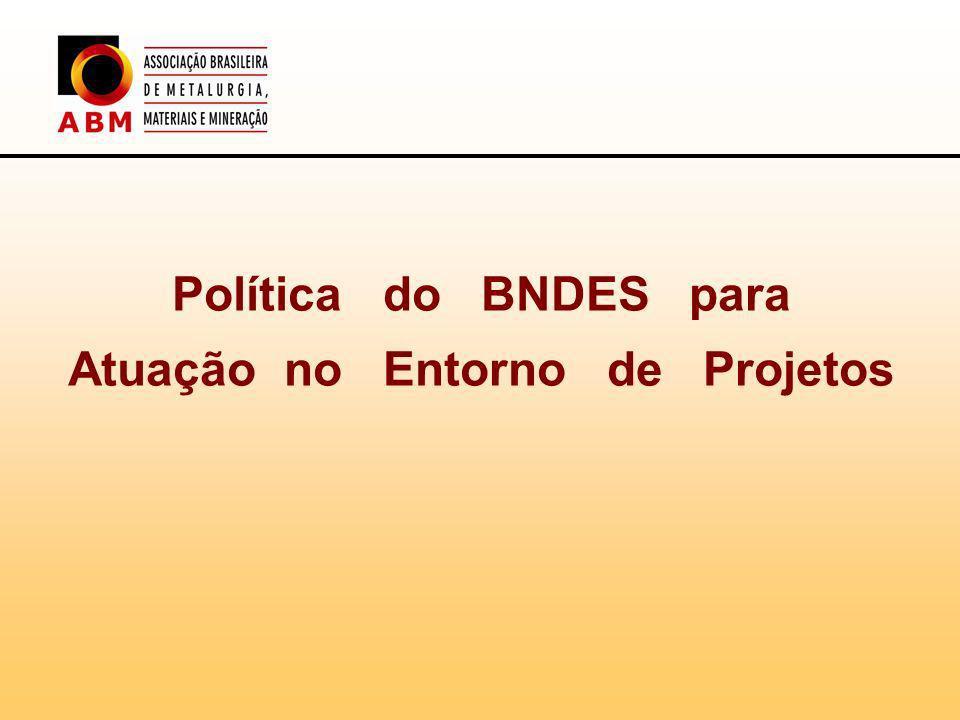 Política do BNDES para Atuação no Entorno de Projetos