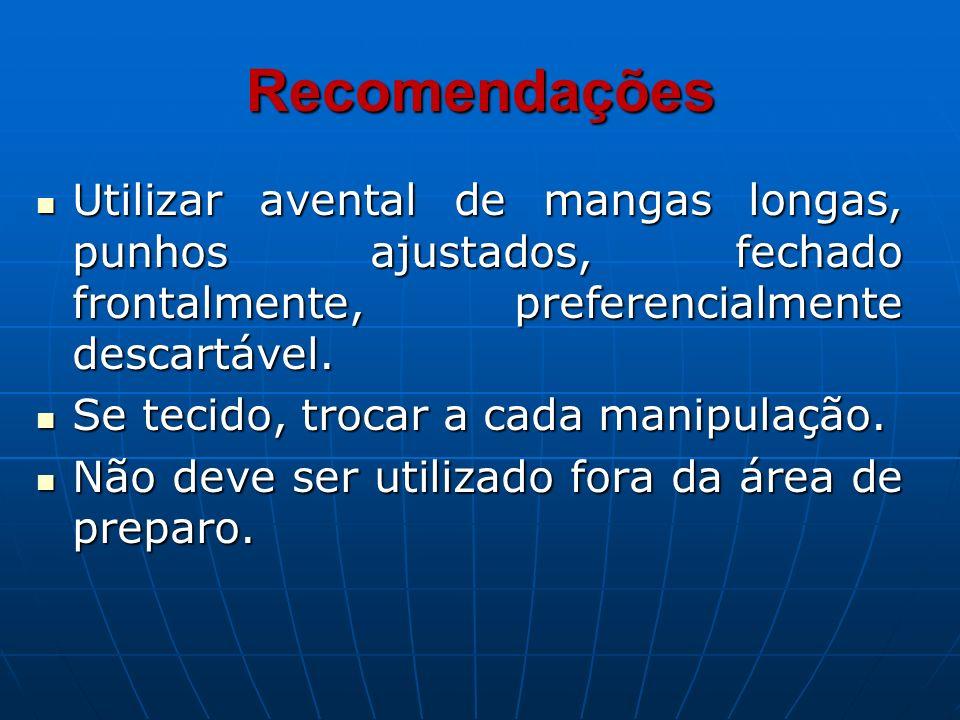 RecomendaçõesUtilizar avental de mangas longas, punhos ajustados, fechado frontalmente, preferencialmente descartável.