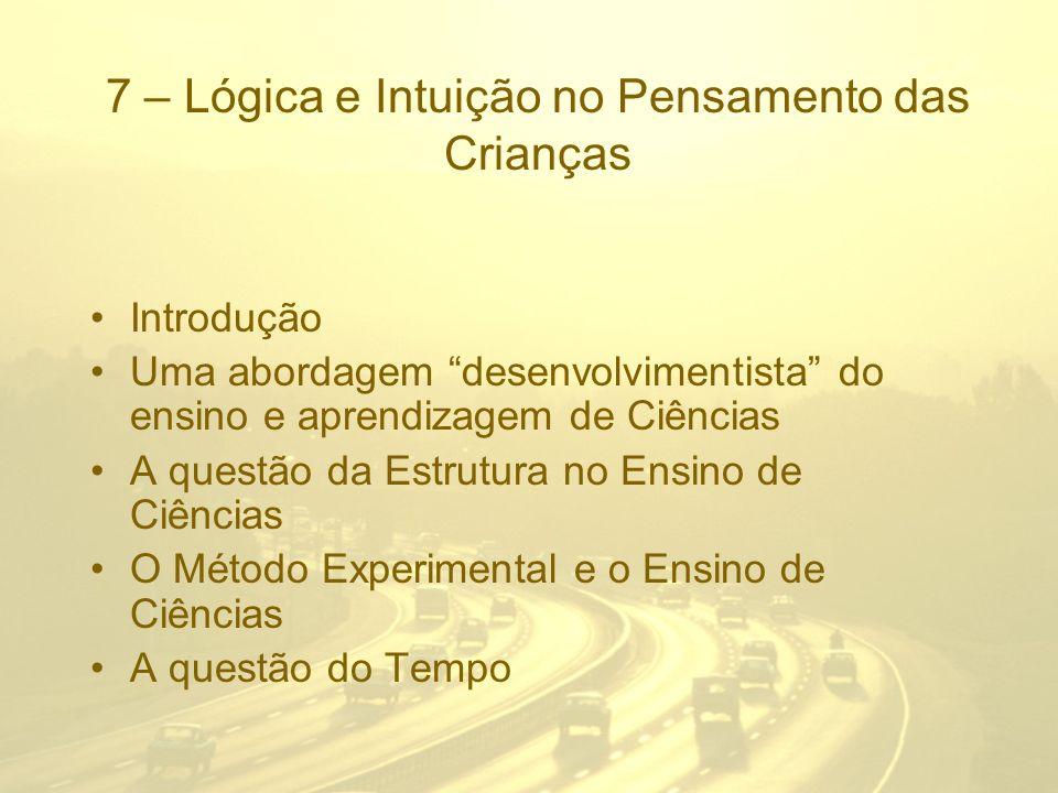 7 – Lógica e Intuição no Pensamento das Crianças