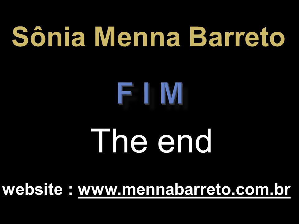 Sônia Menna Barreto F i m The end website : www.mennabarreto.com.br