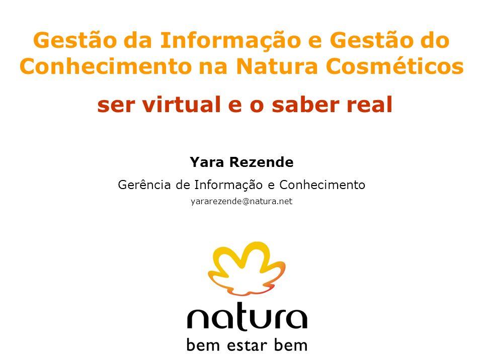 Gestão da Informação e Gestão do Conhecimento na Natura Cosméticos