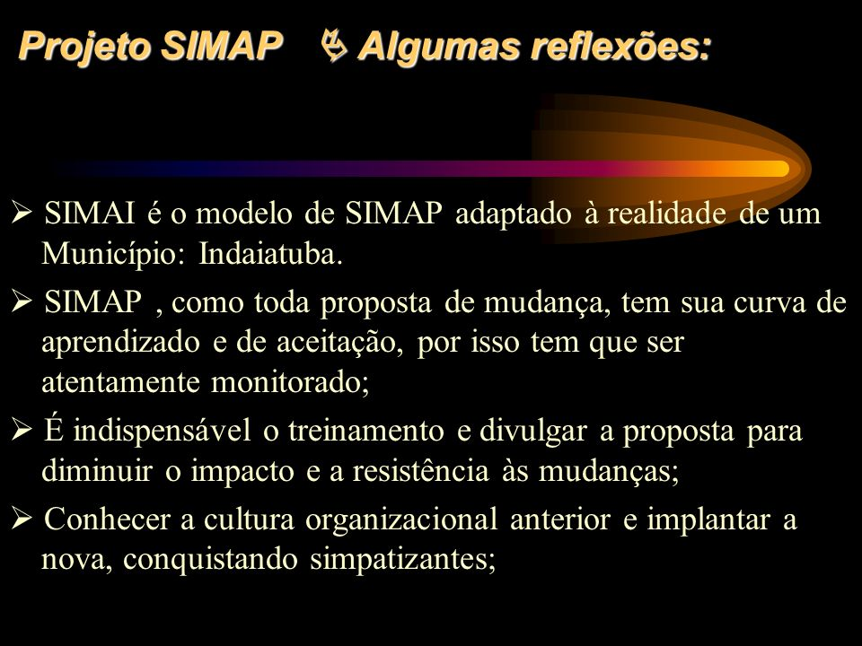 Projeto SIMAP  Algumas reflexões: