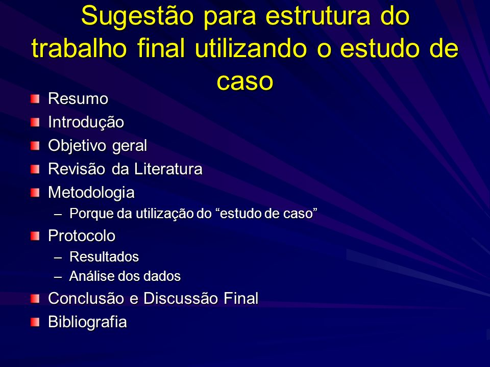 Sugestão para estrutura do trabalho final utilizando o estudo de caso