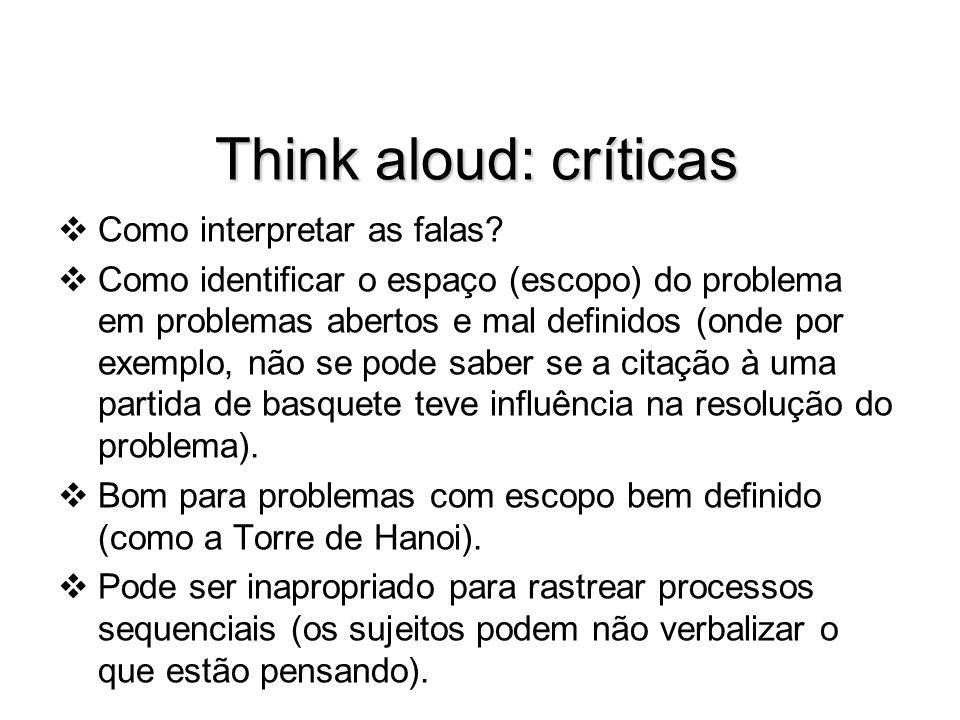 Think aloud: críticas Como interpretar as falas