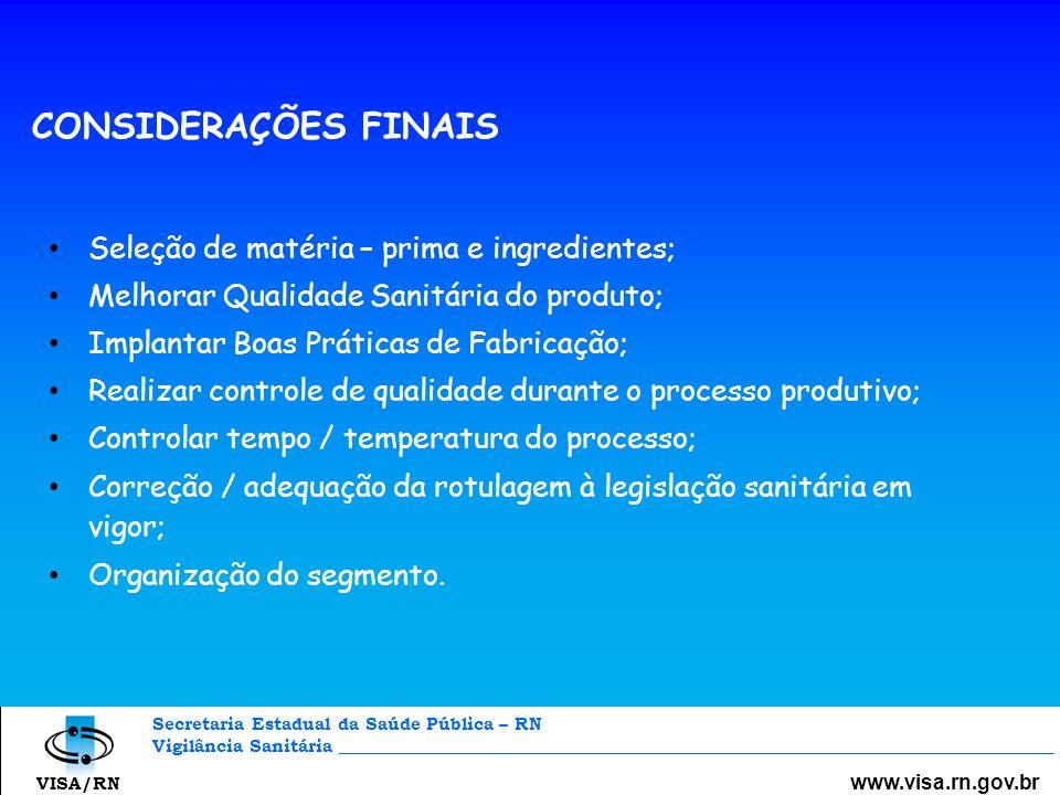 CONSIDERAÇÕES FINAIS www.visa.rn.gov.br