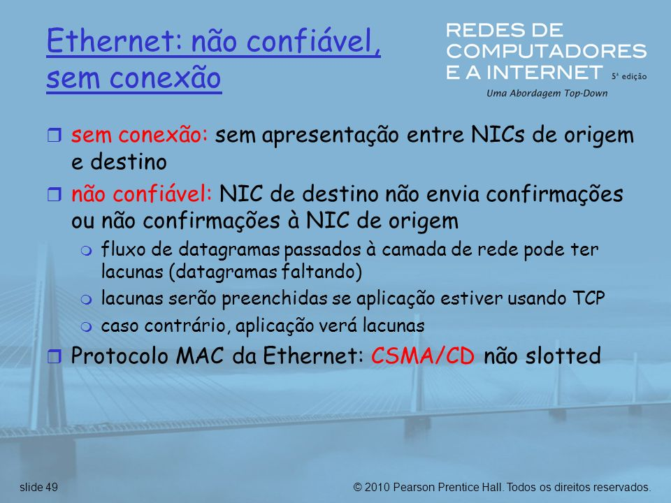 Ethernet: não confiável, sem conexão
