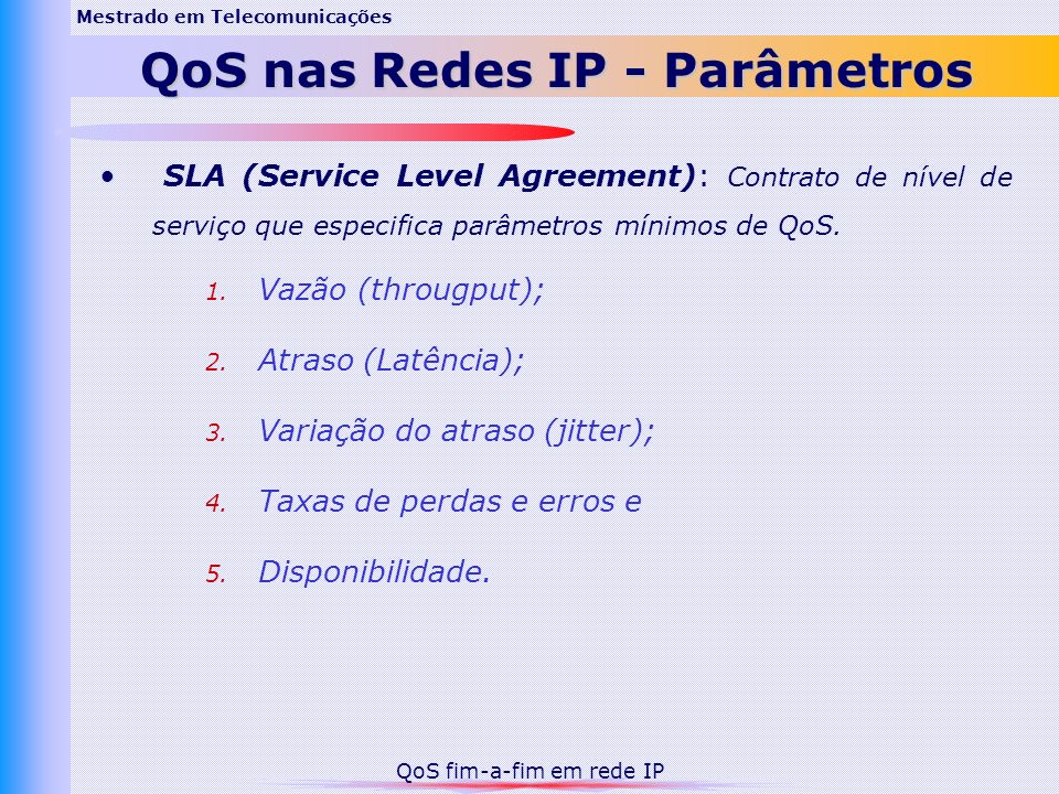Mestrado em Telecomunicações QoS nas Redes IP - Parâmetros