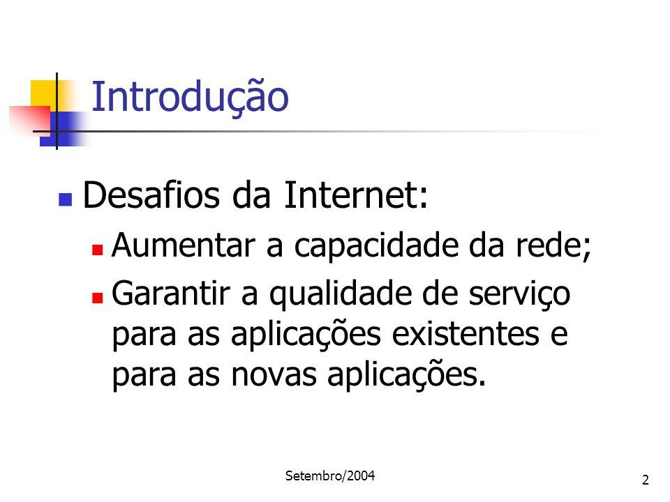 Introdução Desafios da Internet: Aumentar a capacidade da rede;