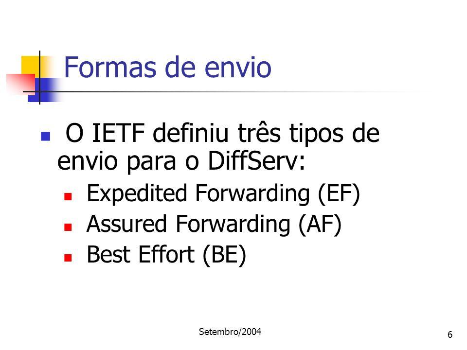 Formas de envio O IETF definiu três tipos de envio para o DiffServ: