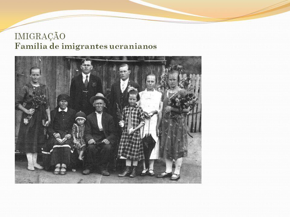 IMIGRAÇÃO Família de imigrantes ucranianos