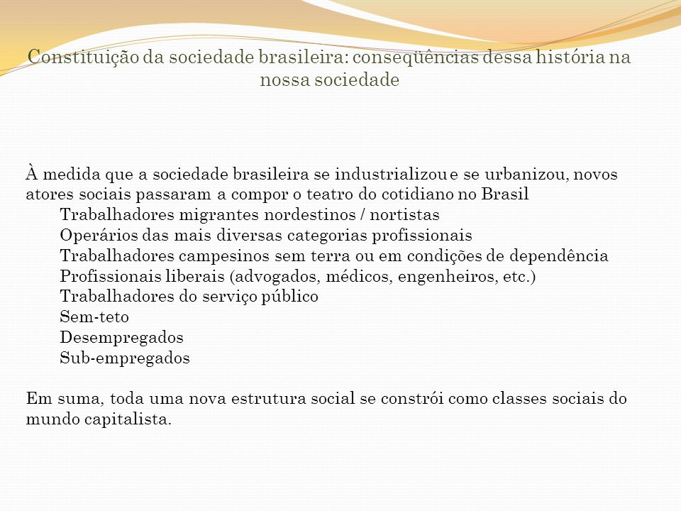 Constituição da sociedade brasileira: conseqüências dessa história na nossa sociedade