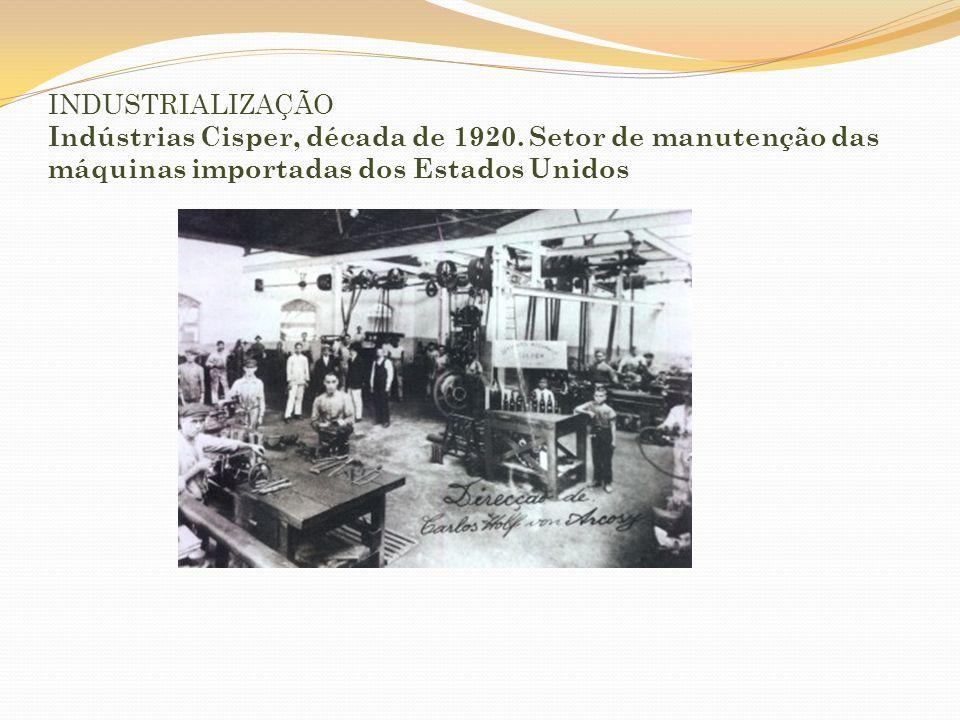 INDUSTRIALIZAÇÃO Indústrias Cisper, década de 1920
