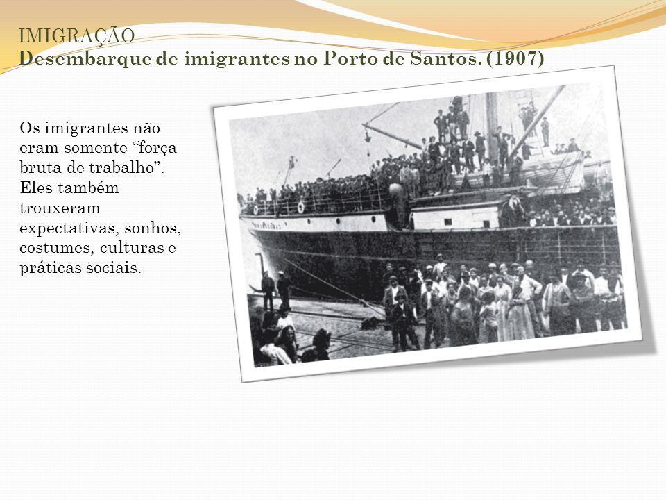 IMIGRAÇÃO Desembarque de imigrantes no Porto de Santos. (1907)