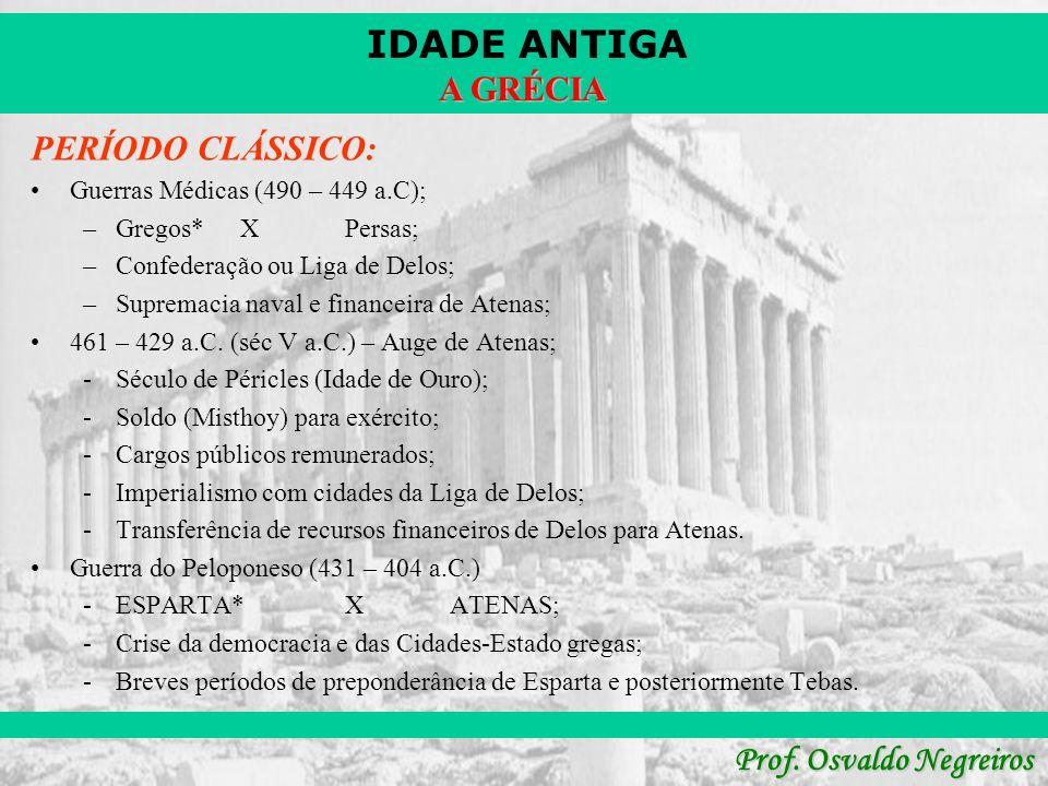 PERÍODO CLÁSSICO: Guerras Médicas (490 – 449 a.C); Gregos* X Persas;