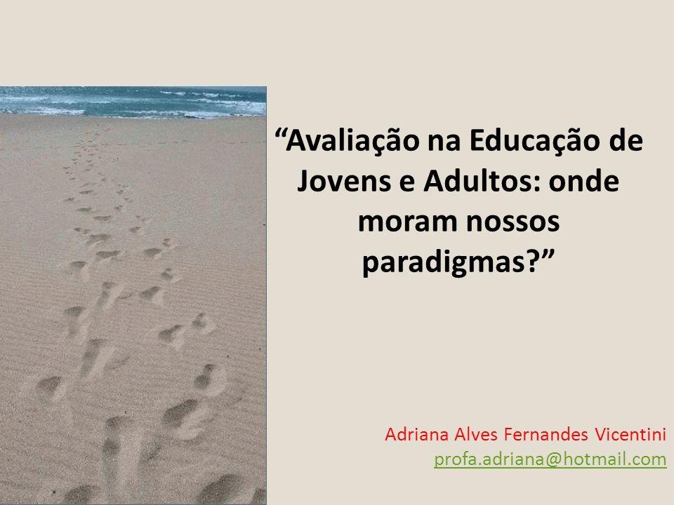 Adriana Alves Fernandes Vicentini profa.adriana@hotmail.com