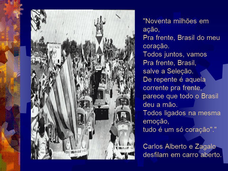 Noventa milhões em ação, Pra frente, Brasil do meu coração