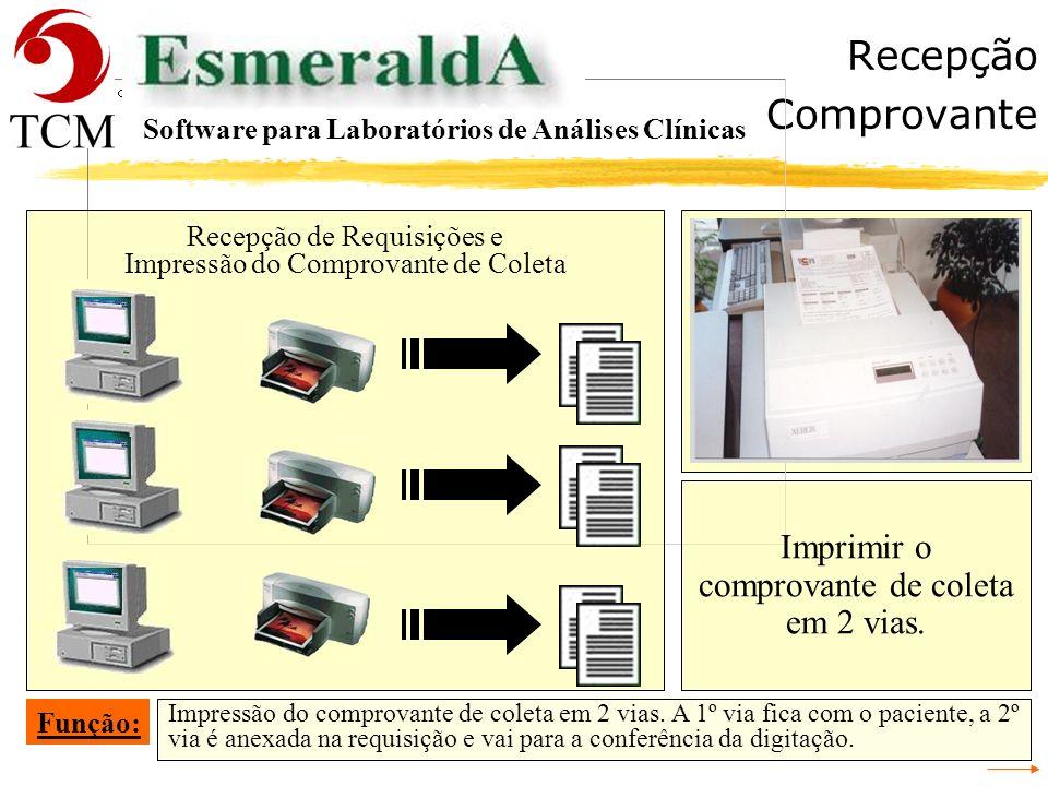 Recepção Comprovante Imprimir o comprovante de coleta em 2 vias.