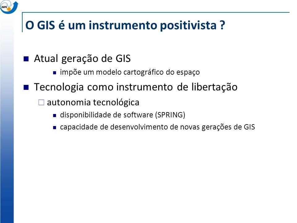 O GIS é um instrumento positivista