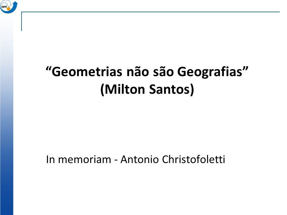 Geometrias não são Geografias (Milton Santos)