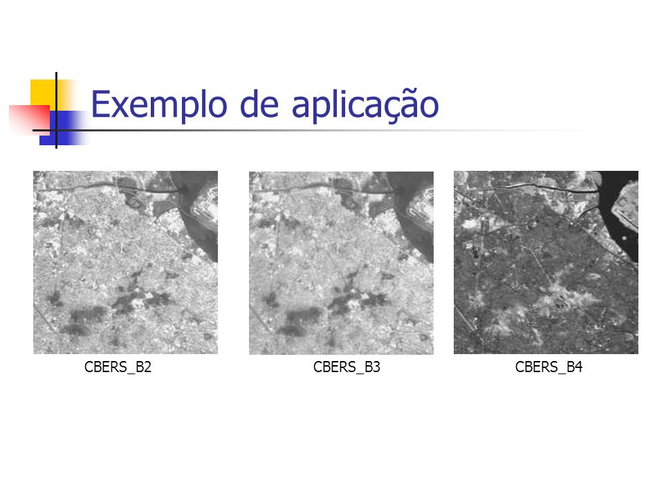Exemplo de aplicação CBERS_B2 CBERS_B3 CBERS_B4.