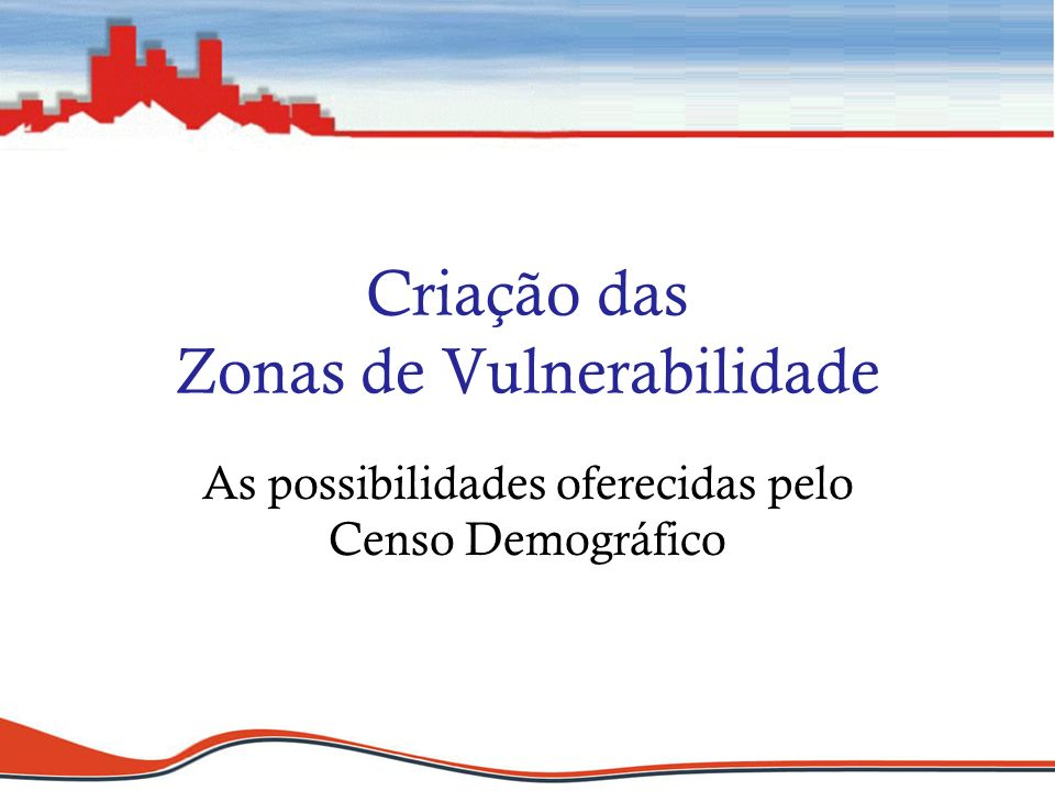 Criação das Zonas de Vulnerabilidade