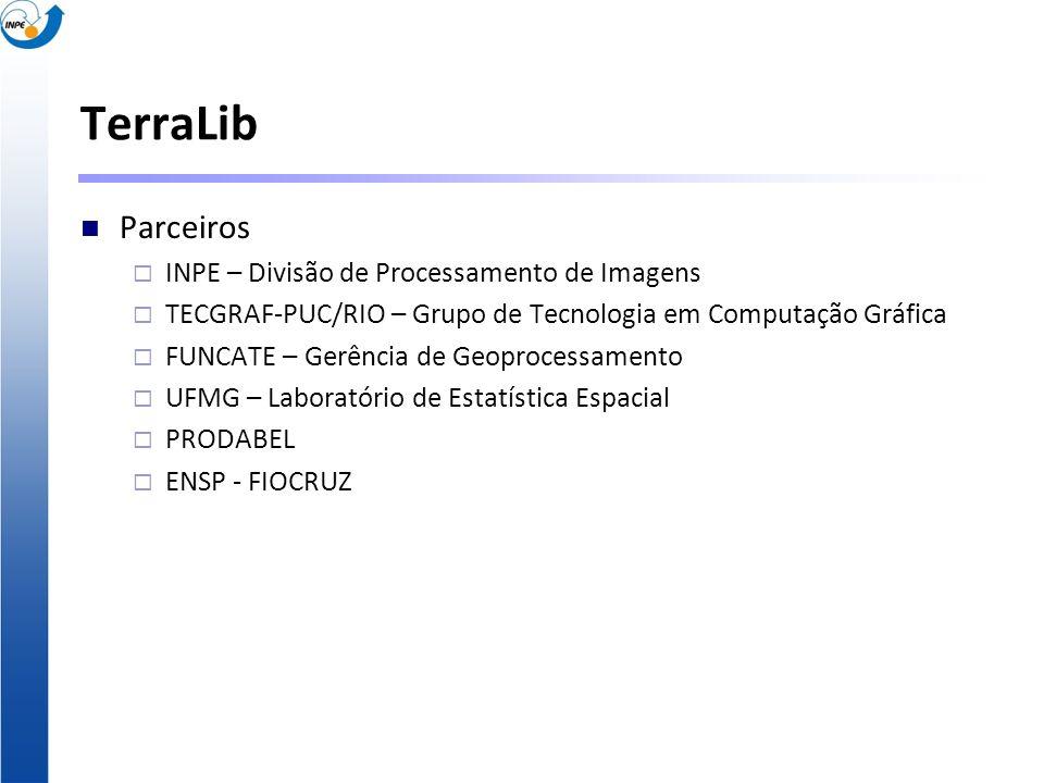 TerraLib Parceiros INPE – Divisão de Processamento de Imagens