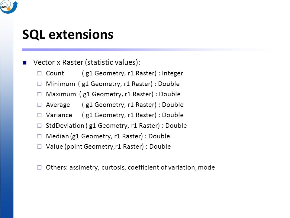 SQL extensions Vector x Raster (statistic values):