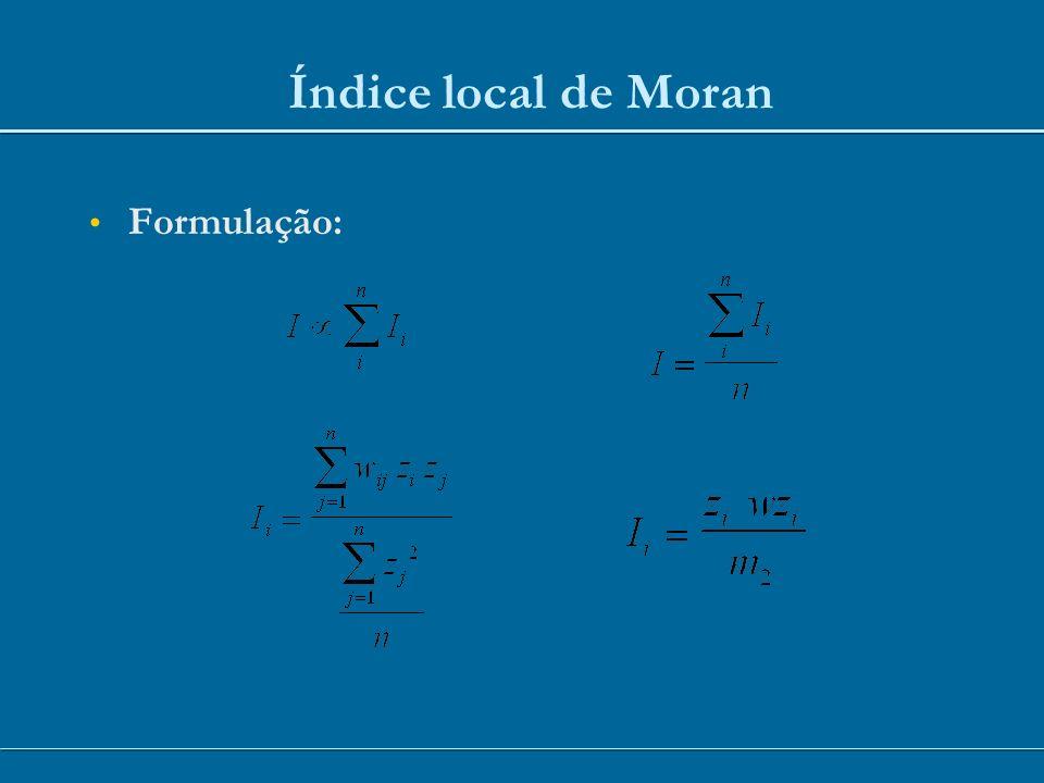 Índice local de Moran Formulação: