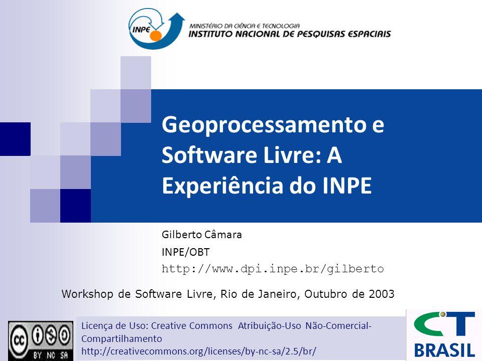 Geoprocessamento e Software Livre: A Experiência do INPE