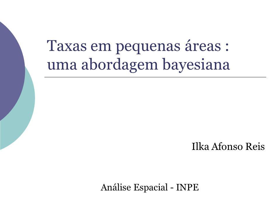 Taxas em pequenas áreas : uma abordagem bayesiana