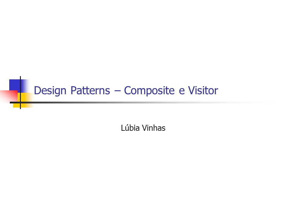 Design Patterns – Composite e Visitor