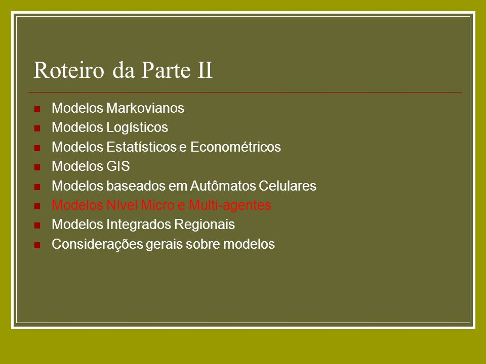 Roteiro da Parte II Modelos Markovianos Modelos Logísticos