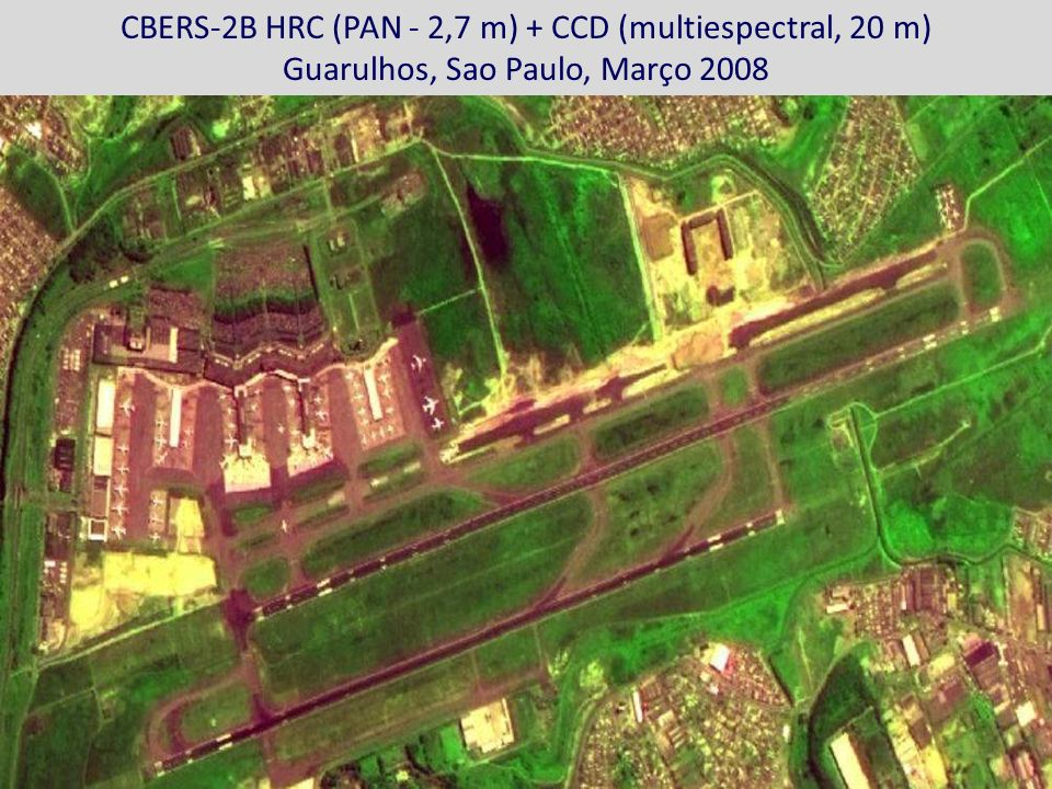 CBERS-2B HRC (PAN - 2,7 m) + CCD (multiespectral, 20 m)
