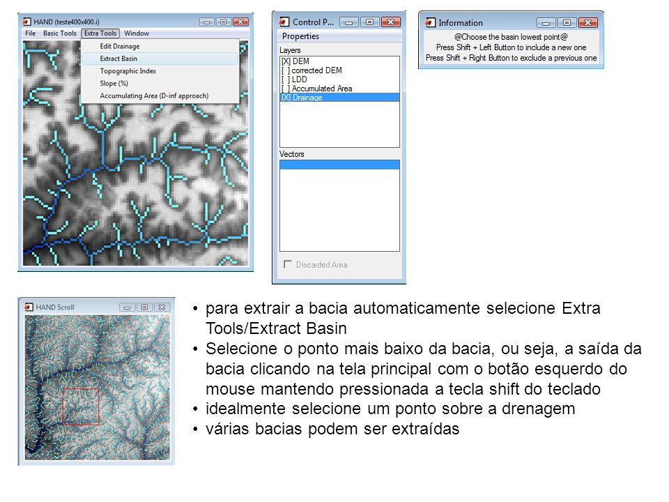 para extrair a bacia automaticamente selecione Extra Tools/Extract Basin