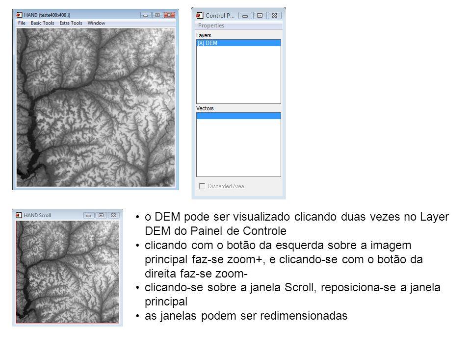 o DEM pode ser visualizado clicando duas vezes no Layer DEM do Painel de Controle