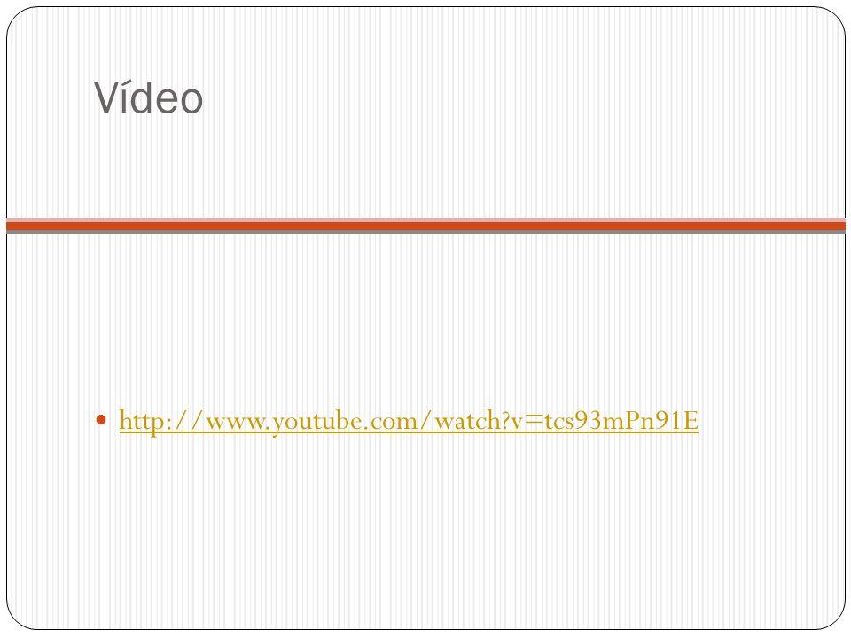 Vídeo http://www.youtube.com/watch v=tcs93mPn91E