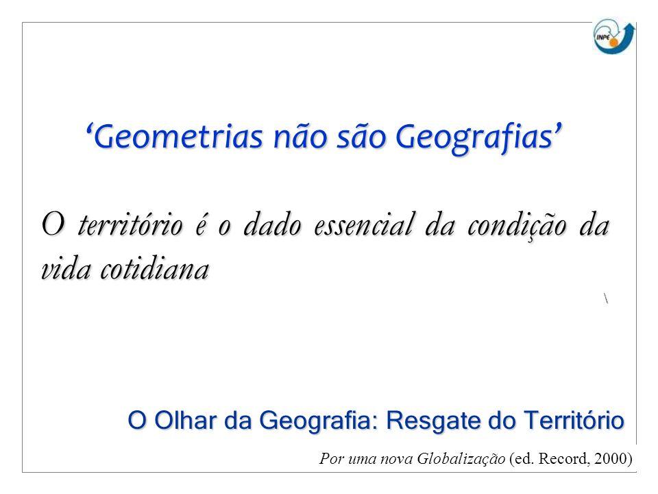 'Geometrias não são Geografias'